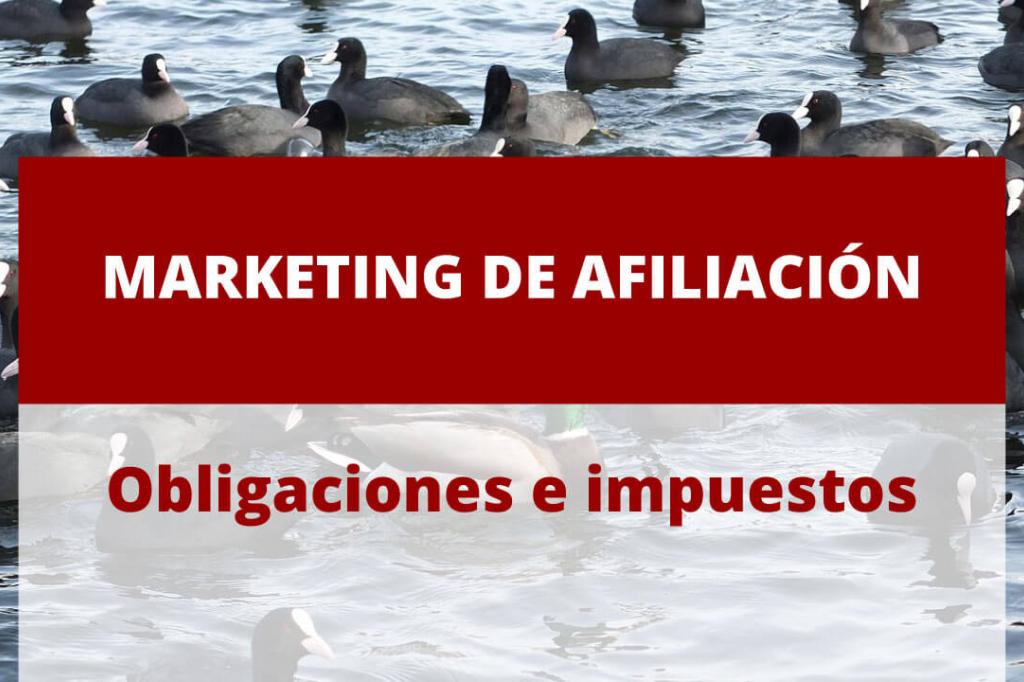 El marketing de afiliación y su fiscalidad