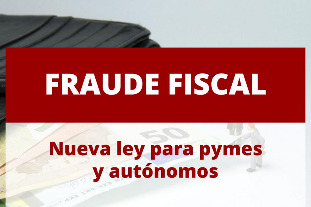 Conoce cuáles son las nuevas medidas aprobadas para luchar contra el fraude fiscal y cómo te pueden afectar